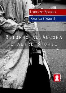Ritorno ad Ancona e altre storie, il libro di Lorenzo Spurio e Sandra Carresi