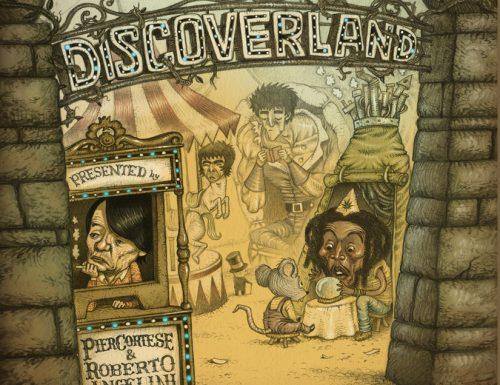 Discoverland, Pier Cortese e Roberto Angelini