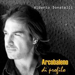 Arcobaleno di profilo, in uscita il quarto album di Alberto Donatelli