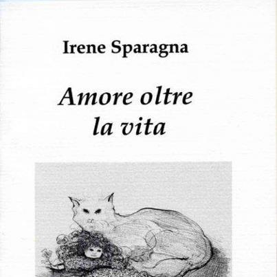 Irene Sparagna, amore oltre la vita