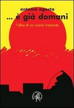 Antonio Agosta, nell'alba di un nuovo tramonto