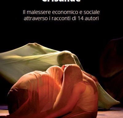 Crisalide: 14 autori raccontano il malessere economico e sociale