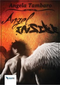 "E' uscito in ebook ""Angel Inside"" il fantasy di Angela Tambaro"