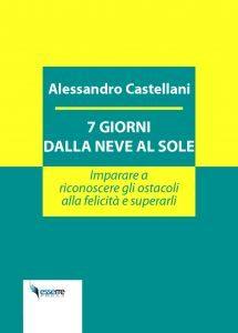 """Alessandro Castellani: """"7 giorni dalla neve al sole"""""""