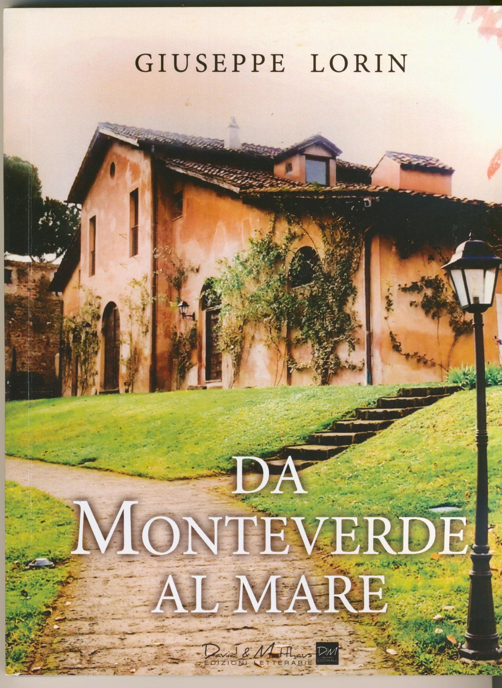 """""""Da Monteverde al mare"""" di Giuseppe Lorin, con prefazione di Jonathan Doria Pamphilj."""