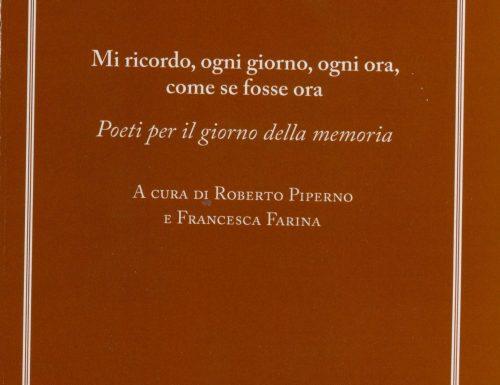 Mi ricordo, ogni giorno, ogni ora, come se fosse ora – Poeti per il giorno della memoria