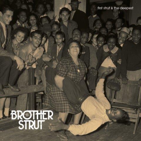 New Music International é orgogliosa di portare in Italia il funk-soul-jazz dei Brother Strut