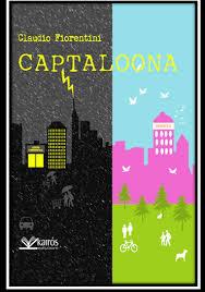 CAPTALOONA, IL FUTURO DI UNA BELLA CITTÀ