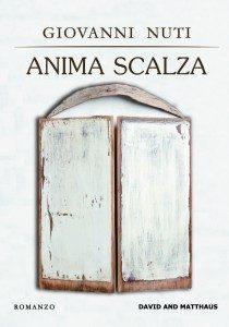 """Dal 21 novembre """"Anima scalza"""" di Giovanni Nuti in libreria"""