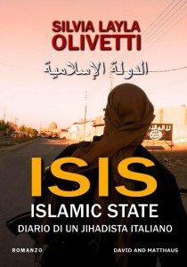 """In libreria """"Isis, diario di un jihadista italiano"""" di Silvia Layla Olivetti"""