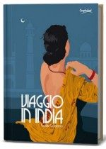 """Presentazione di """"Viaggio In India"""" di Guido Gozzano, Graphofeel"""