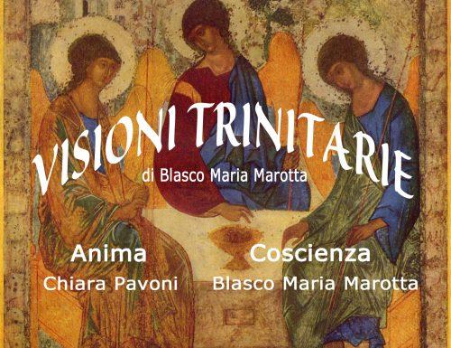 Visioni trinitarie con Blasco Maria Marotta e Chiara Pavoni