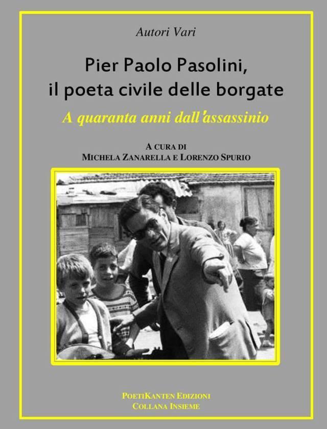 """In uscita l'antologia """"Pier Paolo Pasolini, il poeta civile delle borgate"""""""