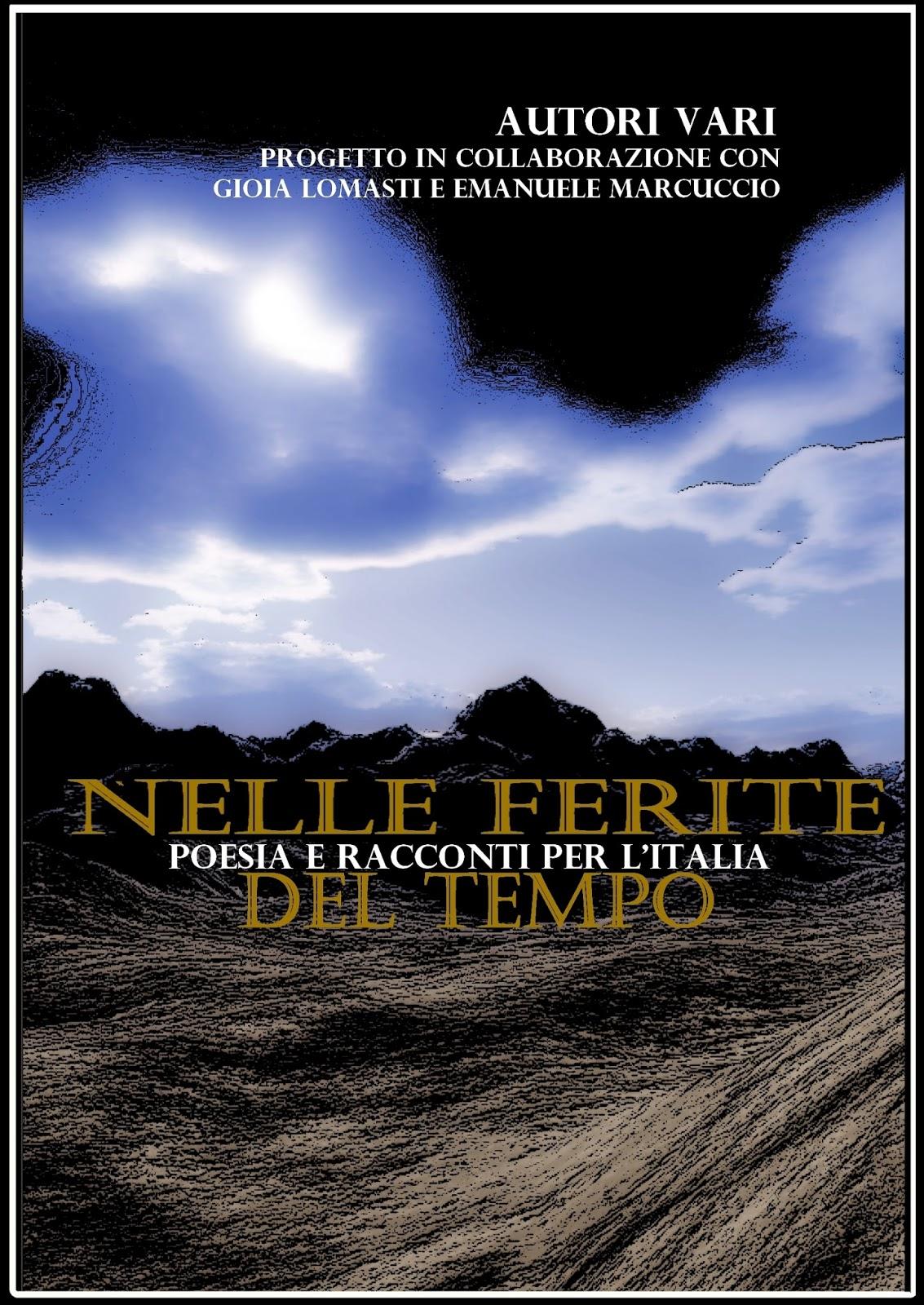 Nelle ferite del tempo, l'opera antologica ideata e curata dai poeti Gioia Lomasti e Emanuele Marcuccio