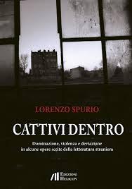"""In libreria il saggio """"Cattivi dentro"""" di Lorenzo Spurio"""